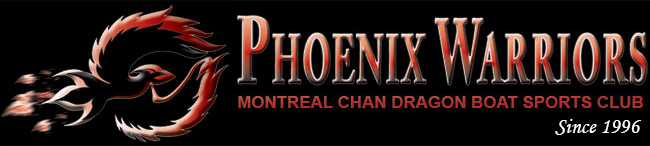 Phoenix Warriors (Montreal Chan Dragon Boat Sports Club) - Phoenix Warriors, Montreal Chan Dragon Boat Club